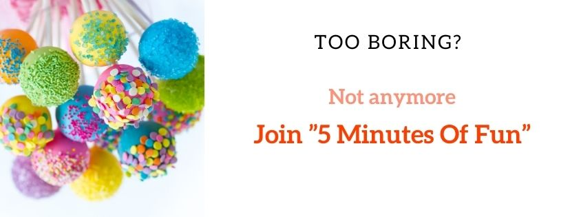 """Join the """"5 Minutes of Fun"""""""